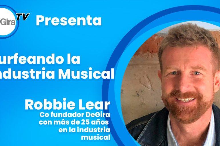 Robbie Lear, más de 25 años surfeando en la industria musical