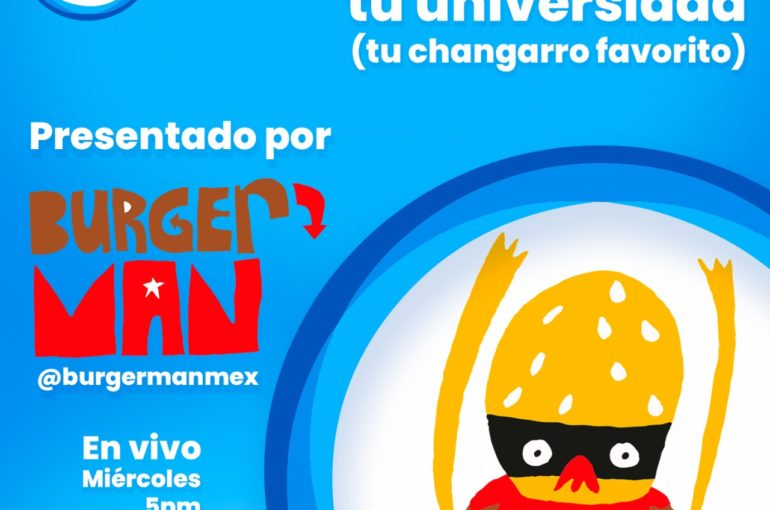 La gastronomía en tu universidad, una plática entre universitarios y BurgerMan