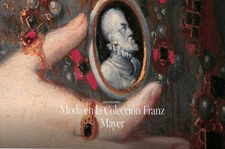 La moda desde el siglo XVI hasta el siglo XX por el Museo Franz Mayer