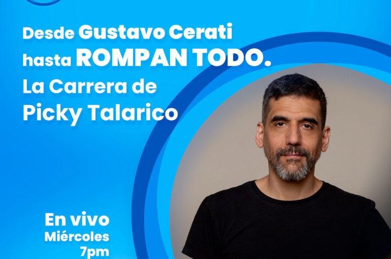Desde Cerati a Rompan Todo, la carrera de Picky Talarico
